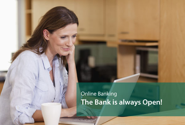 Online Banking – The Bank is always Open!